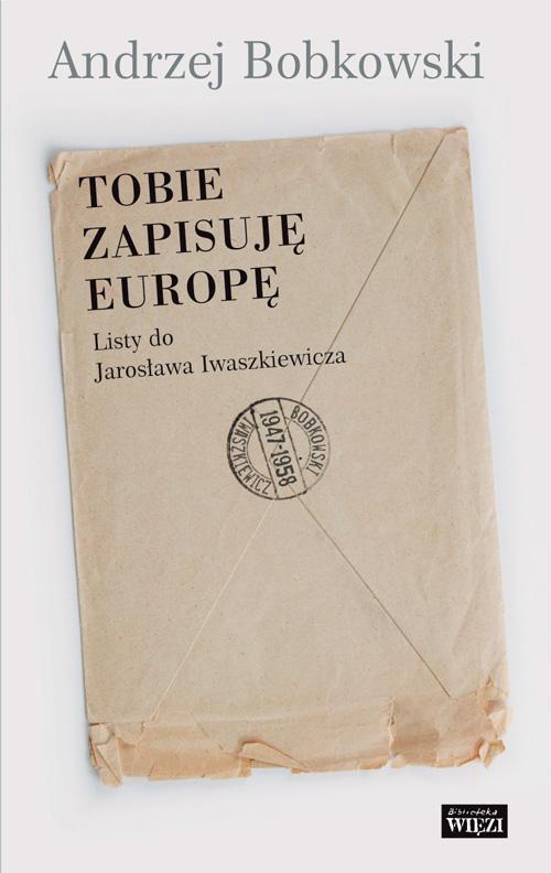 Bobkowski_TOBIE ZAPISUJE EUROPE