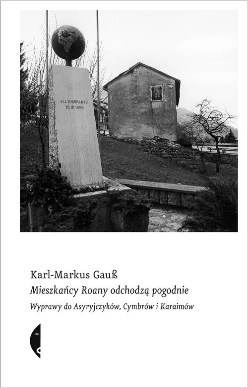 """a971290712a8b7 CHYMKOWSKI: Karl-Markus Gauß odkrywa Europę. O nowej książce autora  """"Niemców na peryferiach Europy"""""""