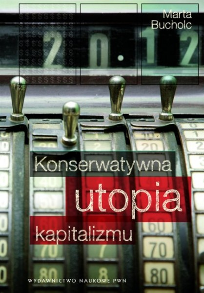 Konserwatywna utopia kapitalizmu_Bucholc