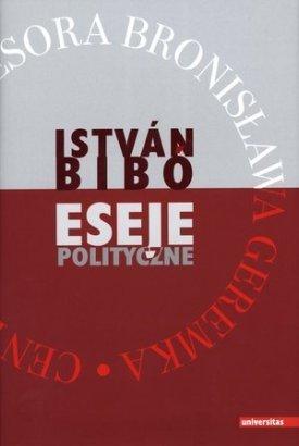 Eseje polityczne_Istvan Bibo