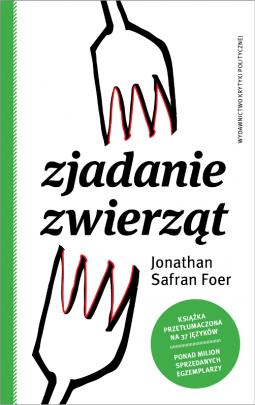 Jonathan Safran Foer_Zjadanie zwierzat