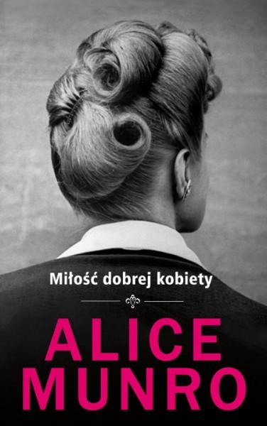 Alice Munro_Milosc dobrej kobiety
