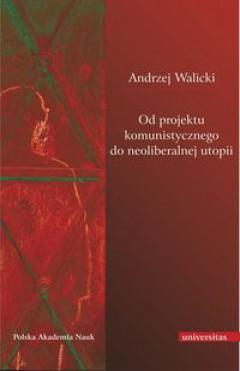 Andrzej Walicki Odprojektu komunistycznego