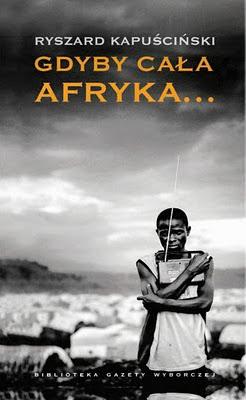 Kapuscinski_Gdyby cala Afryka