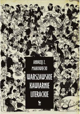 Makowiecki_Warszawskie kawiarnie literackie
