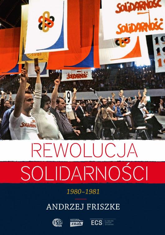 Friszke_Rewolucja_Solidarnosci_okladka