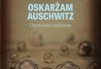 Grynberg_Oskarzam Auschwitz_IKONKA
