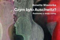 czym-bylo-auschwitz-annette-wieviorka_IKONKA
