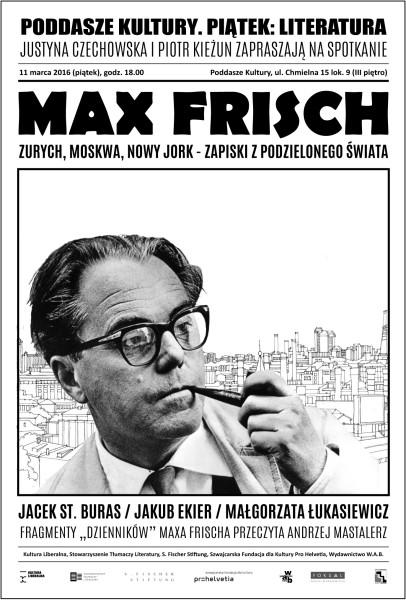 """Plakat anonsujący spotkanie z cyklu """"Piątek: Literatura!"""" poświęcone Maxowi Frischowi, które odbyło się w marcu 2016 r. na Poddaszu Kultury."""