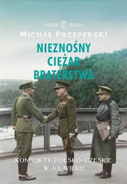 Przeprzerski_Nieznosny ciezar braterstwa_okladka