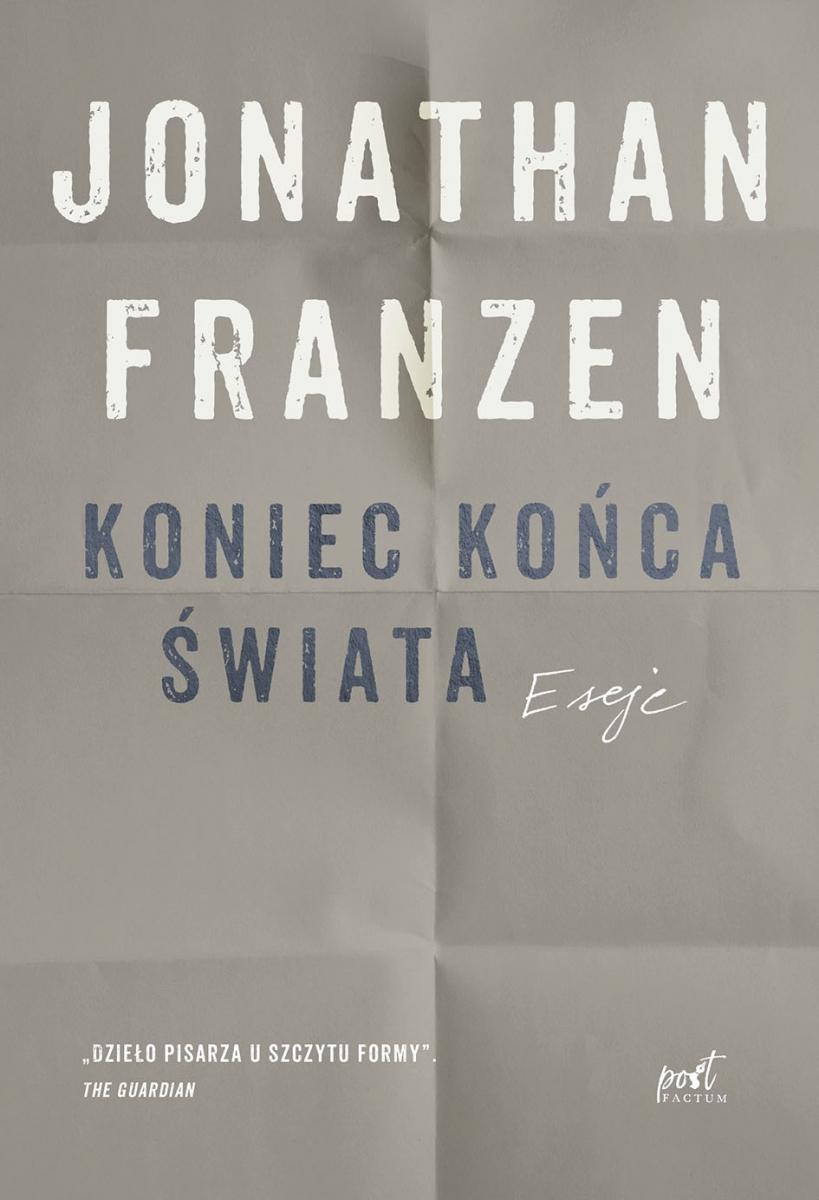 O Esejach Jonathana Franzena Z Tomu Koniec Końca świata